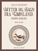 Myter og Sagn fra Grønland: Anden samling af Knud Rasmussen