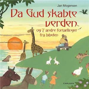 Bog, indbundet Da Gud skabte verden og syv andre fortællinger fra Bibelen af Jan Mogensen