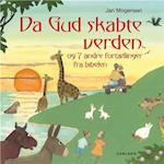 Da Gud skabte verden og syv andre fortællinger fra Bibelen