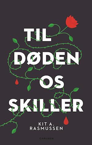 Bog, hæftet Til døden os skiller af Kit A. Rasmussen