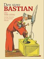 Den store Bastian. eller Vær lydig