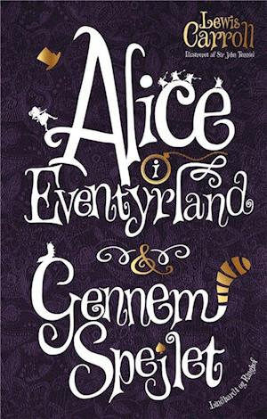Alice i Eventyrland & Gennem spejlet