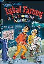 Iqbal Farooq og den hemmelige ismaskine af Manu Sareen
