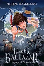 Elmer Baltazar - rejsen til Arkadia (Elmer Baltazar)