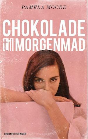 Bog, hæftet Chokolade til morgenmad af Pamela Moore