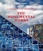 Carl-Henning Pedersen - the monumental works