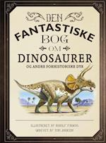 Den fantastiske bog om dinosaurer og andre forhistoriske dyr