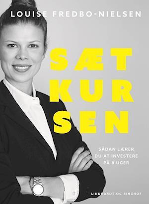Bog, hæftet Sæt kursen af Louise Fredbo-Nielsen