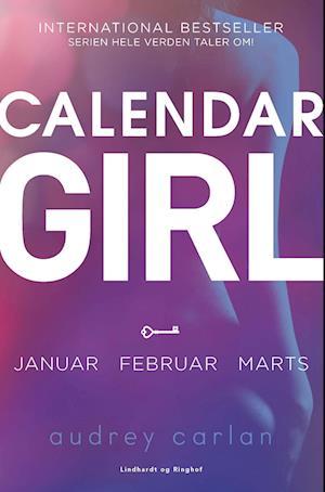 Bog, hæftet Calendar girl- Januar, februar, marts af Audrey Carlan