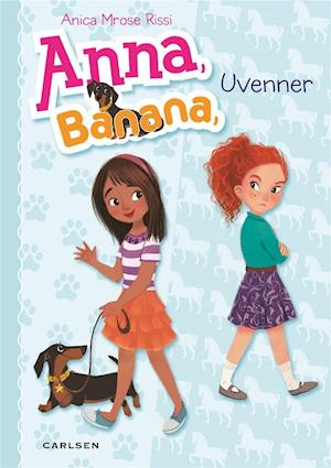 Anna, Banana - uvenner