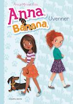Anna Banana - uvenner (Anna Banana, nr. 1)