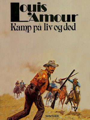 Kamp på liv og død af Louis L'Amour
