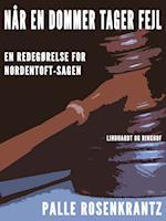 Når en dommer tager fejl: En redegørelse for Nordentoft-sagen af Palle Adam Vilhelm Rosenkrantz