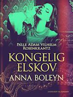 Kongelig elskov: Anna Boleyn
