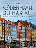 København, du har alt: 1000 års byhistorie - fra Absalon til Gasolin