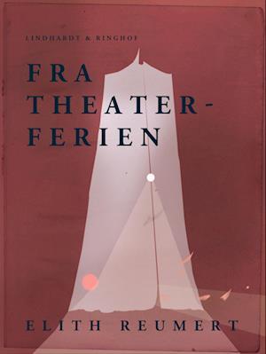 Fra theaterferien af Elith Reumert