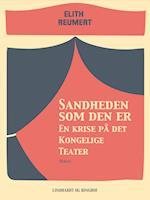 Sandheden som den er: En krise på det Kongelige Teater