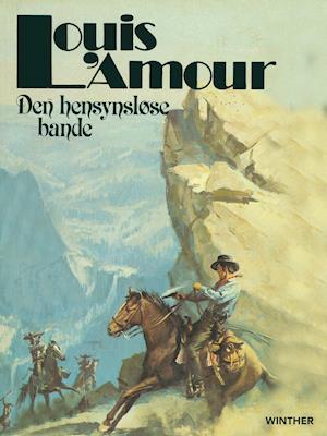 Den hensynsløse bande af Louis L'Amour