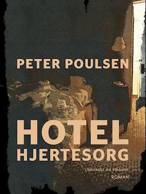 Hotel Hjertesorg af Peter Poulsen