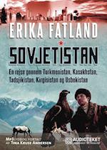 Sovjetistan - En rejse gennem Kasakhstan, Kirgisistan, Tadsjikistan, Turkmenistan og Usbekistan