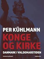 Konge og kirke: Danmark i Valdemarstiden