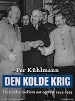 Den kolde krig: Forholdet mellem øst og vest 1945-1953