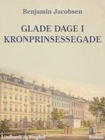 Glade dage i Kronprinsessegade af Benjamin Jacobsen Benjamin Jacobsen