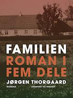 Familien. Roman i fem dele af Jørgen Thorgaard