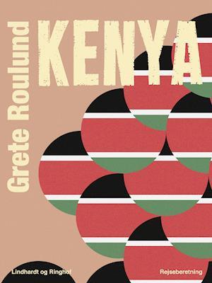 Kenya af Grete Roulund