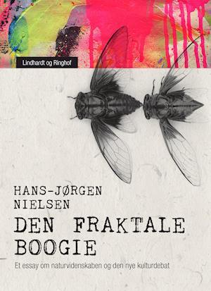 Den fraktale boogie. Et essay om naturvidenskaben og den nye kulturdebat af Hans-Jørgen Nielsen