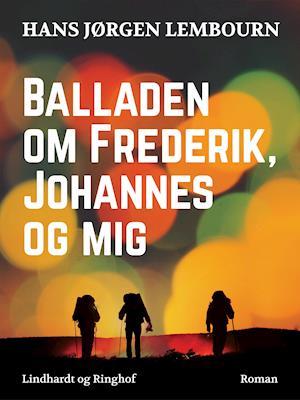 Balladen om Frederik, Johannes og mig