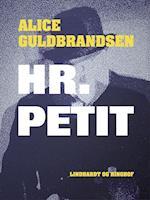Hr. Petit af Alice Norden Guldbrandsen
