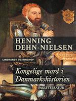 Kongelige mord i Danmarkshistorien af Henning Dehn-Nielsen