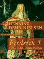 Frederik 4. Tordenskiolds konge af Henning Dehn-Nielsen