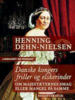 Danske kongers friller og elskerinder af Henning Dehn-Nielsen