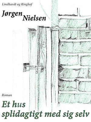 Et hus splidagtigt med sig selv af Jørgen Nielsen