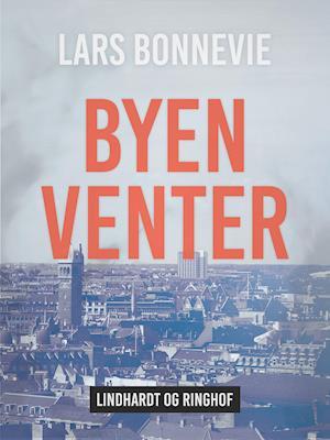 Byen venter af Lars Bonnevie