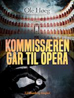 Kommissæren går til opera af Ole Høeg