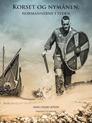 Korset og nymånen : normannerne i syden af Hans Lyngby Jepsen