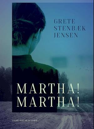 Martha! Martha! af Grete Stenbæk Jensen