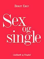 Sex og single af Birgit Erup