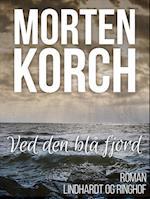 Ved den blå fjord af Morten Korch