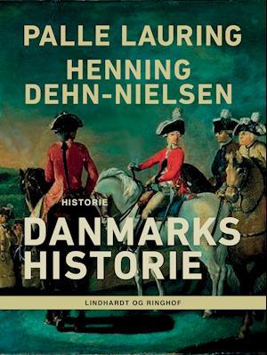 Danmarks historie af Palle Lauring, Henning Dehn-Nielsen