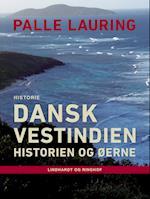 Dansk Vestindien: Historien og øerne