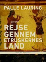 Rejse gennem etruskernes land af Palle Lauring