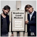 Alting bliver bedre i morgen af Anders Lund Madsen, Peter Lund Madsen