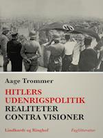 Hitlers udenrigspolitik : realiteter contra visioner