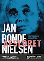 Afsløret - Jan Bonde Nielsen af Michael Teschl, Birgitte Dyrekilde