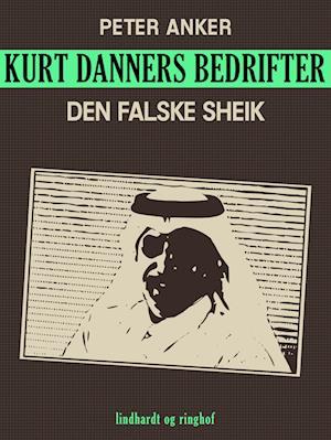 Kurt Danners bedrifter: Den falske sheik