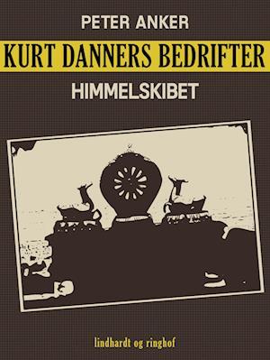 Kurt Danners bedrifter: Himmelskibet